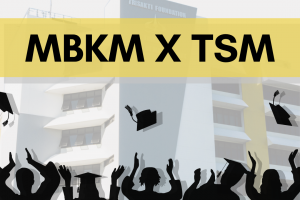 Ikuti Program Merdeka Belajar Kampus Merdeka Bersama TSM